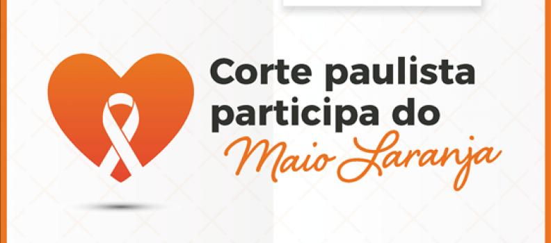 Corte paulista participa do Maio Laranja